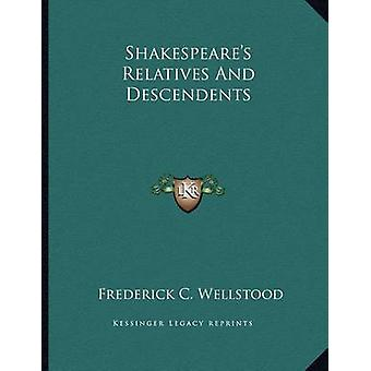 Shakespeare's Relatives and Descendents by Frederick C Wellstood - 97