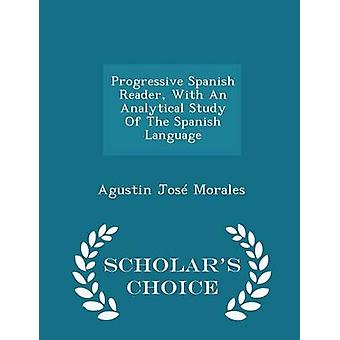 Progressive Spanish Reader - with an Analytical Study of the Spanish