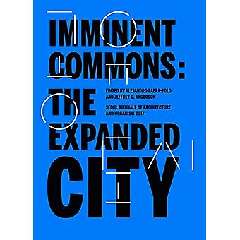 Imminent Commons - The Expanded City - Seoul Biennale of Architecture a