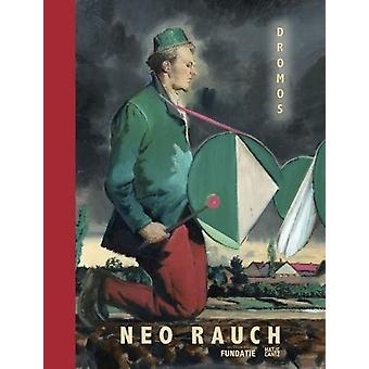 Neo Rauch - Dromos - Paintings 1993-2017 by Neo Rauch - 9783775743815 B
