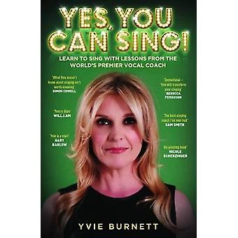 Yes - You Can Sing by Yvie Burnett - 9781786064134 Book