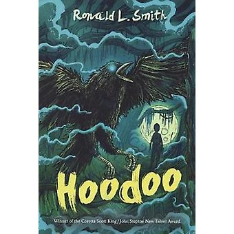 Hoodoo by Ronald L Smith - 9780606398206 Book