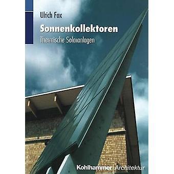 Sonnenkollektoren Thermische Solaranlagen par Fox et Ulrich
