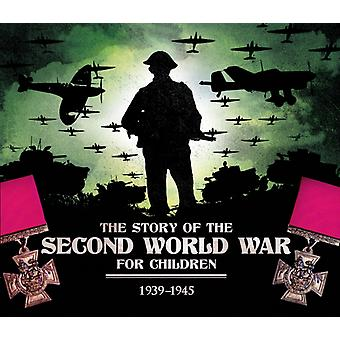 The Story of the Second World War for Children (Hardcover) by Chrisp Peter