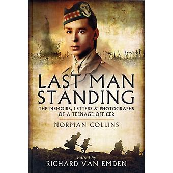 Last Man Standing: Norman Collins: The Memoirs Letters and Photographs of a Teenage Officer (Paperback) by Van Emden Richard