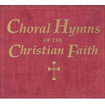 Traditional - Choral Hymns of the Christian Faith [CD] USA import