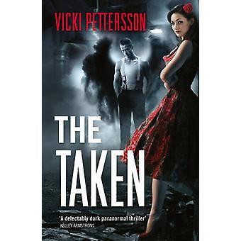 The Taken by Vicki Pettersson - 9780007485987 Book