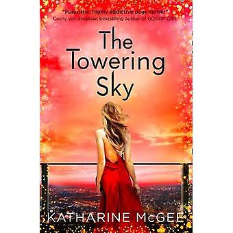 The Towering Sky (The Thousandth Floor - Book 3) by The Towering Sky