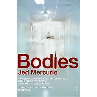 Bodies by Jed Mercurio - 9780099422839 Book