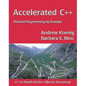 Accelererad C++ - praktisk programmering av exempel av Andrew Koenig-