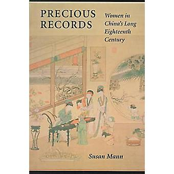 Precious Records - Women in China's Long Eighteenth Century by Susan M