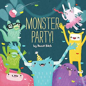 Monster Party! by Annie Bach - 9781454910510 Book