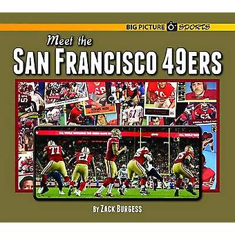Meet the San Francisco 49ers by Zack Burgess - 9781599537221 Book