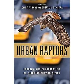 Rapaces urbains - écologie et Conservation des oiseaux de proie dans les villes de