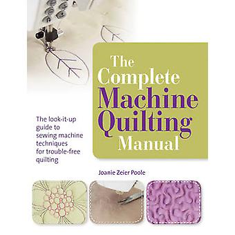 The Complete Machine Quilting Manual by Joanie Zeier Poole - 97818444
