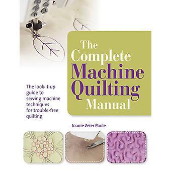 La Machine complète Quilting manuel par Joanie Zeier Poole - 97818444