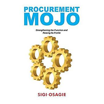 Procurement Mojo - Strengthening the Function and Raising its Profile