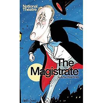 Der Magistrat von Arthur Wing Pinero - 9781849434577 Buch