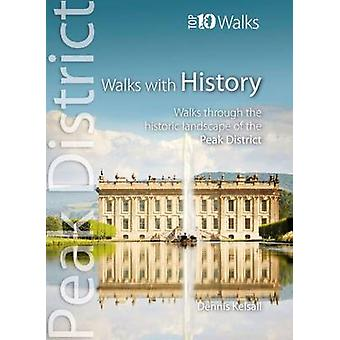 Walks with History - Walks Through the Historic Landscape of the Peak