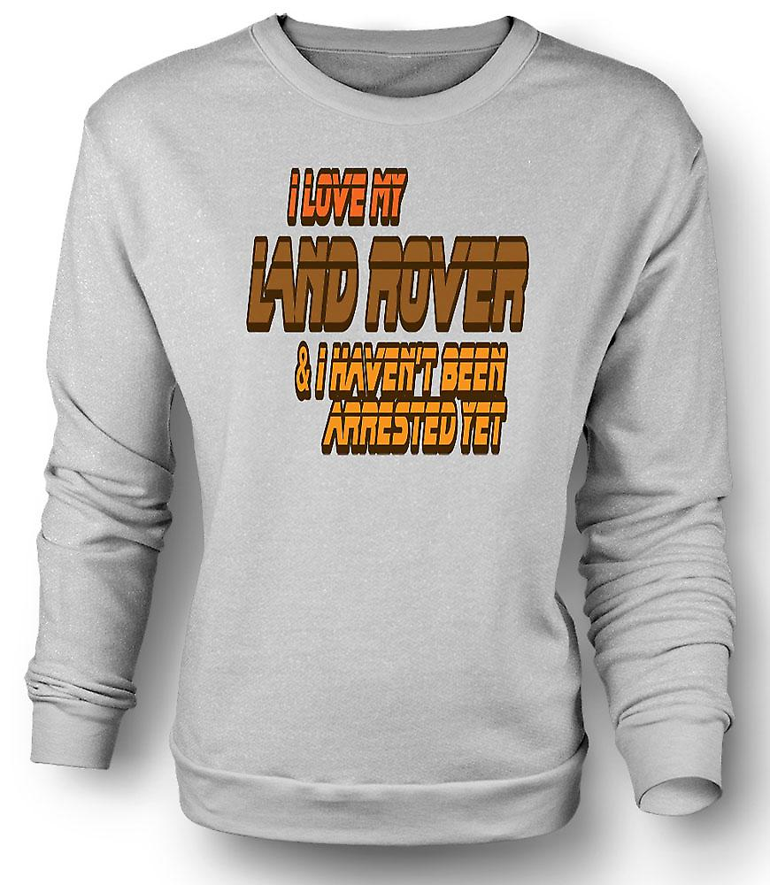 Mens Sweatshirt I Love My Landrover