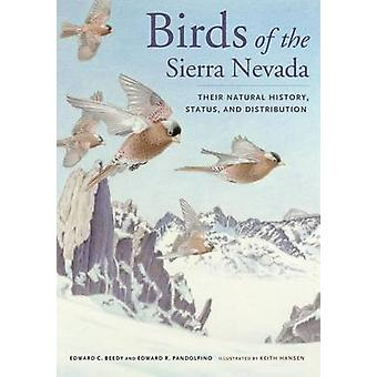 Birds of the Sierra Nevada - Their Natural History - Status - and Dist