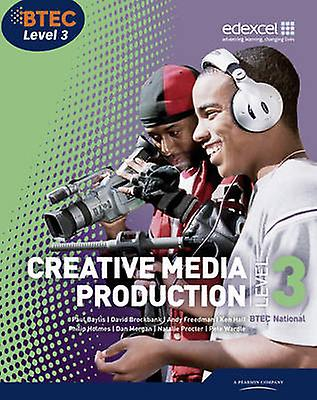 BTEC Level 3 National Creative Media Production Student Book by Paul