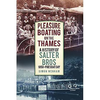 Pleasure Boating on the Thames - A History of Salter Bros - 1858-prese