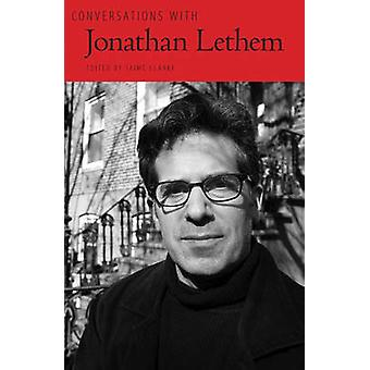 Conversations with Jonathan Lethem by Jaime Clarke - 9781604739725 Bo