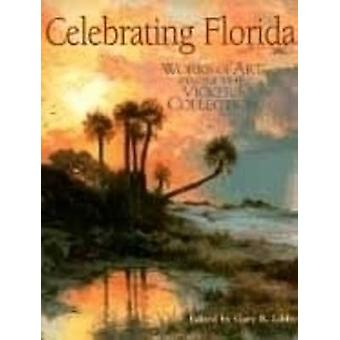 Celebrating Florida - Works of Art from the Vickers Collection (2nd) b