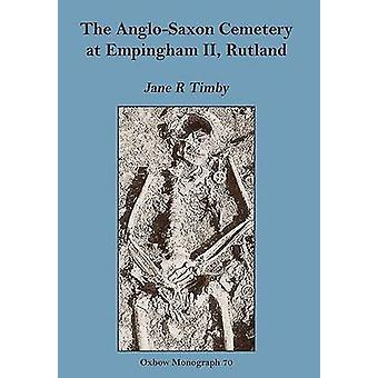 The Anglo-Saxon Cemetery at Empingham II - Rutland - Excavations Carri