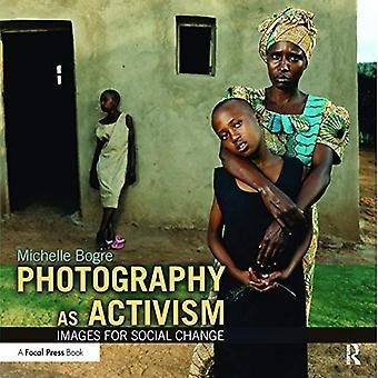 Fotografi som aktivism: bilder för Social förändring