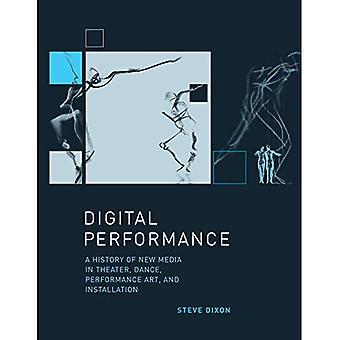 Performance numérique: Une histoire des nouveaux médias en théâtre, danse, Art de la Performance et l'Installation (Leonardo Book...
