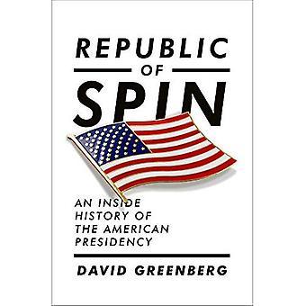 République de Spin: une histoire de la présidence américaine