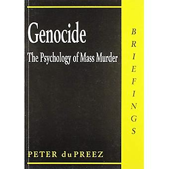 Genocide: Psychology of Mass Murder (Briefings)