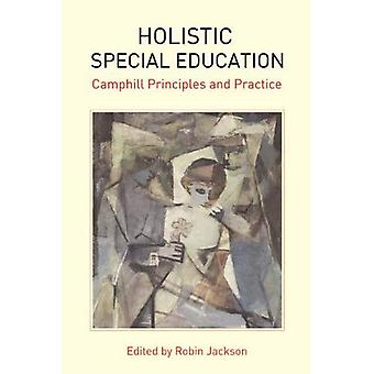 Holistisk specialpedagogik: Camphill principer och praxis