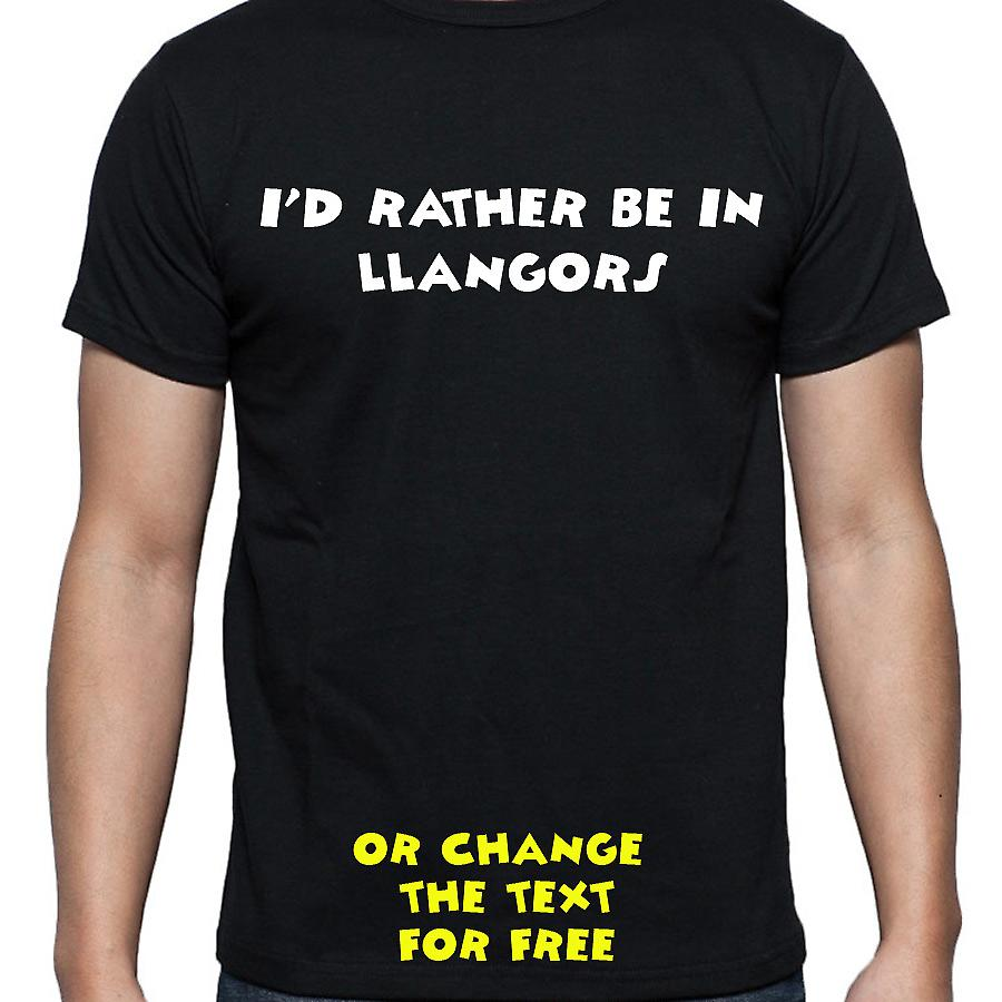I'd Rather Be In Llangors Black Hand Printed T shirt
