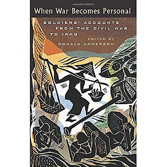 When War Becomes Personal: Soldiers' Accounts from the Civil War to Iraq