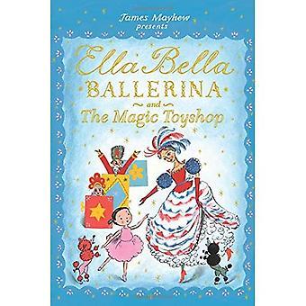 Ella Bella Ballerina and the Magic Toyshop (Ella Bella Ballerina)