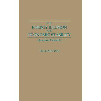 De illusie van de energie en economische stabiliteit Quantum causaliteit door Tsai & HuiLiang