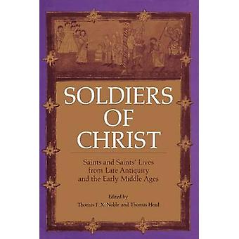 Soldiers Of Christ by Noble & Thomas F.X.