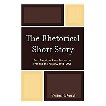 The Rhetorical Short Story Best American Short Stories on War and the Military 19152006 by Purcell & William M.