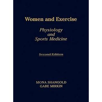 Women and Exercise Physiology and Sports Medicine Second Edition by Shangold & Mona M.