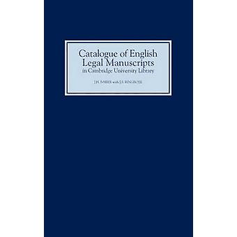 Catalogue of English Legal Manuscripts in Cambridge University Library With Codicological Descriptions of the Early Mss by Baker & John Hamilton