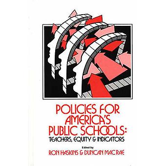 Policies for Americas Public Schools Teacher Equity and Indicators by Haskins & Ron