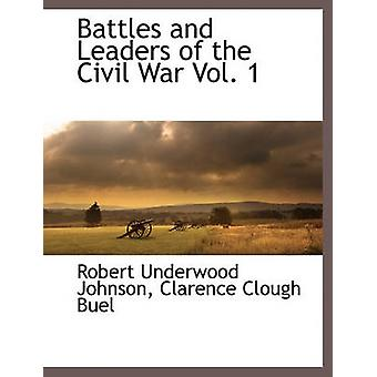 Kampe og ledere af borgerkrigen Vol. 1 af Johnson & Robert Underwood