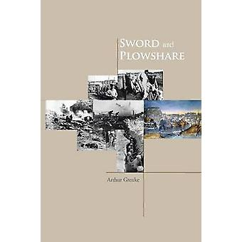Sword and Plowshare by Grenke & Arthur