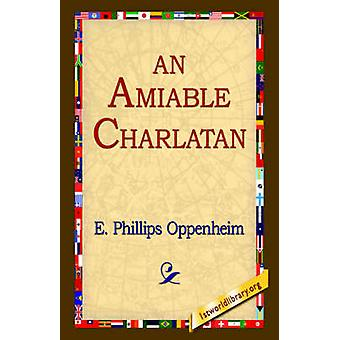 An Amiable Charlatan by Oppenheim & E. Phillips