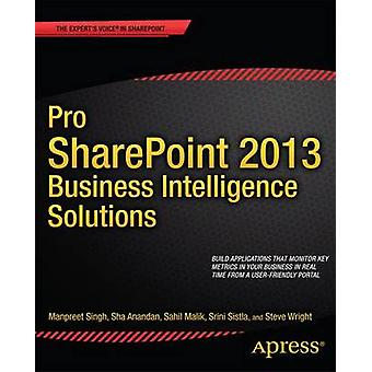 Pro Sharepoint 2013 Business Intelligence Solutions by Singh & Manpreet