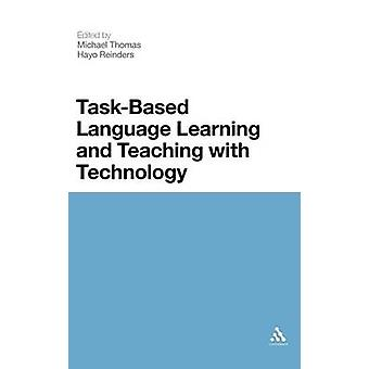 TaskBased Language Learning and Teaching with Technology by Thomas & Michael
