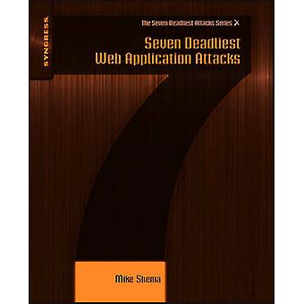 Seven Deadliest Web Application Attacks by Elsevier